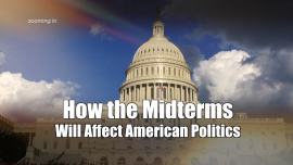 How the Midterms Will Affect American Politics