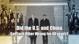 Did the U.S. and China Get Each Other Wrong for 40 Years?