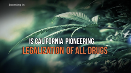 Is California Pioneering Legalization of All Drugs?