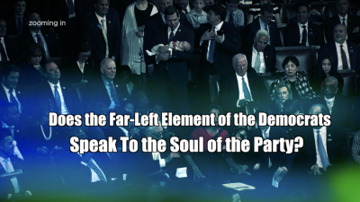 Does the Far-Left Element of the Democrats Speak to the Soul of the Party?