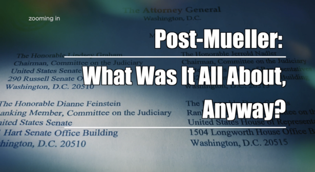 Post-Mueller: What Was It All About, Anyway?