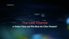 The Last Chance to Defeat China and Win Back the Cyber Domain?