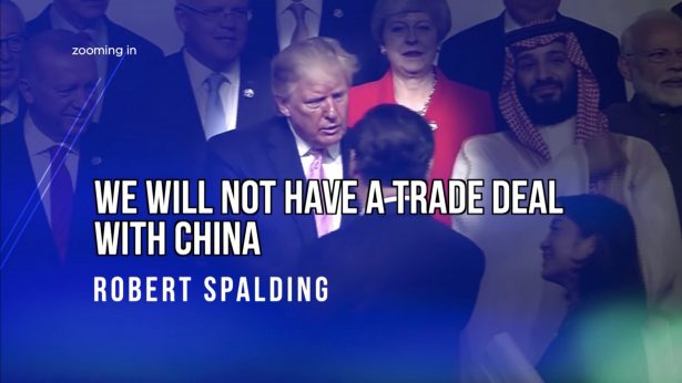 We Will Not Have a Trade Deal with China: Robert Spalding